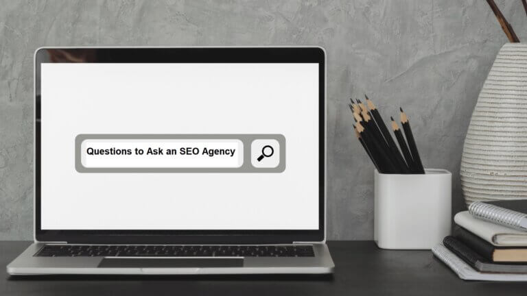 What To Ask An SEO Agency Before You Hire Them